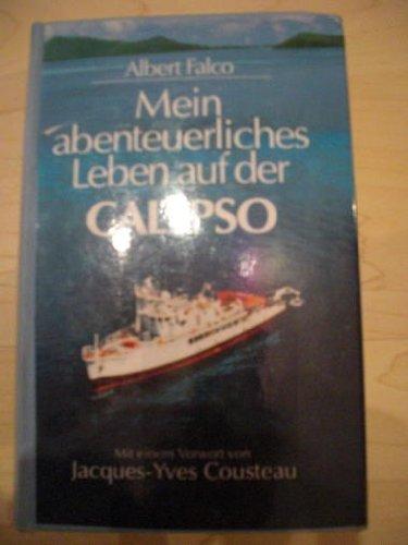 Mein abenteuerliches Leben auf der Calypso. Erinnerungen: Albert Falco