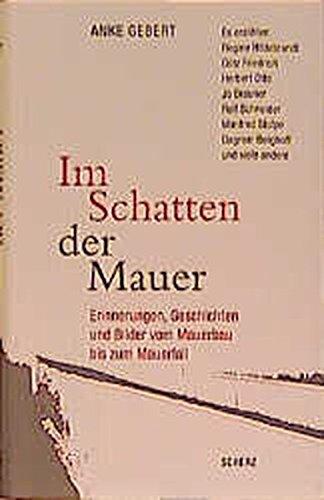 9783502152385: Im Schatten der Mauer: Erinnerungen, Geschichten und Bilder vom Mauerbau bis zum Mauerfall (German Edition)