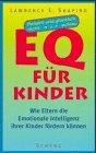 9783502156789: EQ für Kinder - Beliebt und glücklich, nicht nur schlau. Wie Eltern die Emotionale Intelligenz ihrer Kinder fördern können