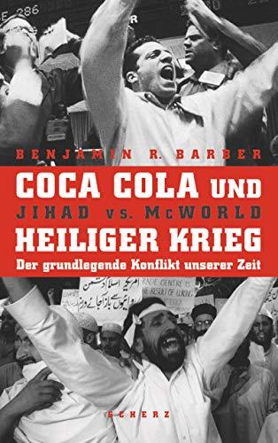 Coca Cola und Heiliger Krieg. Sonderausgabe. Jihad versus McWorld. (3502160317) by Benjamin R. Barber