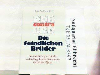 9783502163893: Kie feindlichen Brüder: DDR contra BRD : eine Bilanz nach 50 Jahren Bruderkrieg (German Edition)