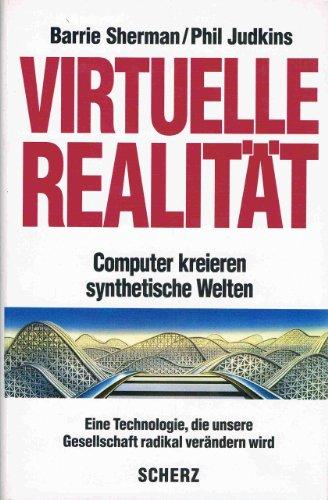 9783502176879: Virtuelle Realität. Computer kreieren synthetische Welten