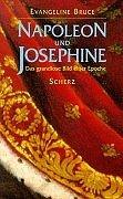 Napoleon und Josephine : das grandiose Bild einer Epoche. Aus dem Engl. von Monika Curths - Bruce, Evangeline