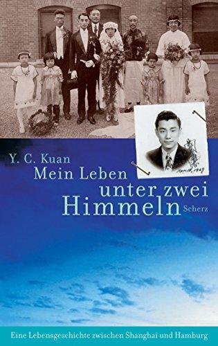 9783502183938: Mein Leben unter zwei Himmeln: Eine Lebensgeschichte zwischen Shanghai und Hamburg