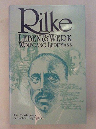 Rilke. Sein Leben, seine Welt, sein Werk. - Leppmann, Wolfgang