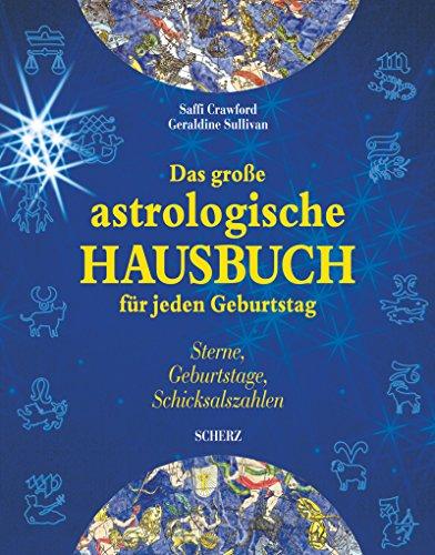 9783502191094: Das große astrologische Hausbuch für jeden Geburtstag. Sterne, Geburtstage, Schicksalszahlen.