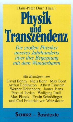9783502191704: Physik und Transzendenz. Die großen Physiker unseres Jahrhunderts über ihre Begegnung mit dem Wunderbaren