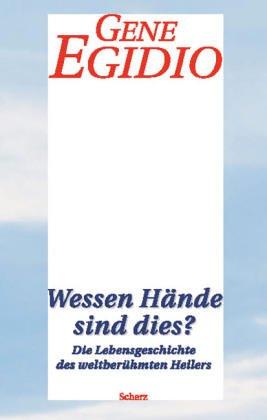 9783502191735: Wessen Hände sind dies? Die Lebensgeschichte des weltberühmten Heilers.