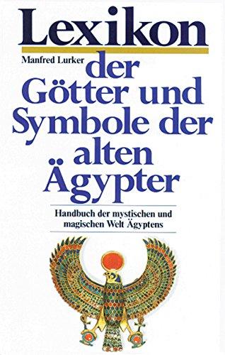 9783502194200: Lexikon der Götter und Symbole der alten Ägypter. Sonderausgabe. Handbuch der mystischen und magischen Welt Ägyptens.