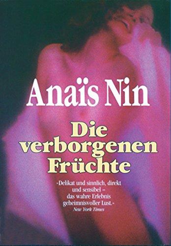 Die verborgenen Früchte: Anais Nin