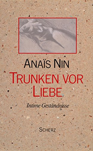 Trunken vor Liebe, Sonderausg.: Nin, Anaà s: