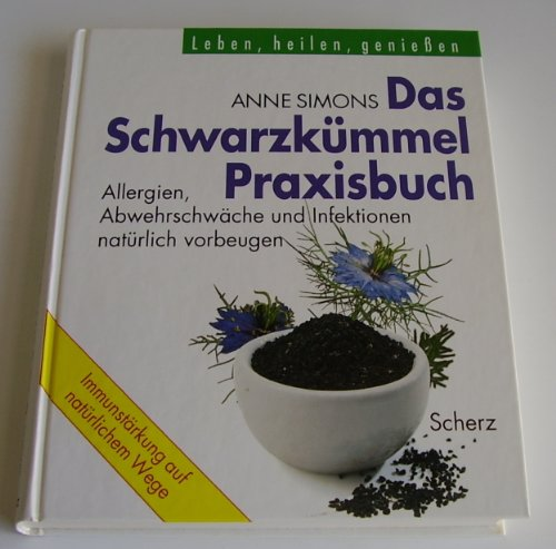 9783502196730: Das Schwarzkümmel-Praxisbuch. Allergien, Abwehrschwäche und Infektionen natürlich vorbeugen und heilen