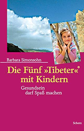 9783502252627: Die Fünf ' Tibeter' mit Kindern. Gesundsein darf Spaß machen.