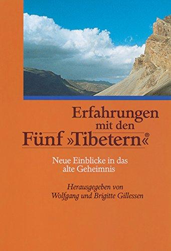 9783502253990: Erfahrungen mit den F�nf Tibetern: Neue Einblicke in das alte Geheimnis