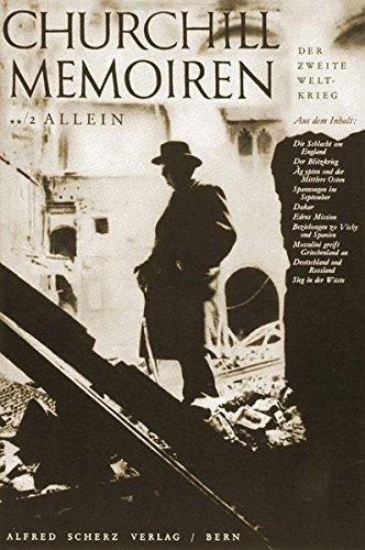 Memoiren: Der Zweite Weltkrieg 02. Allein: Winston S. Churchill