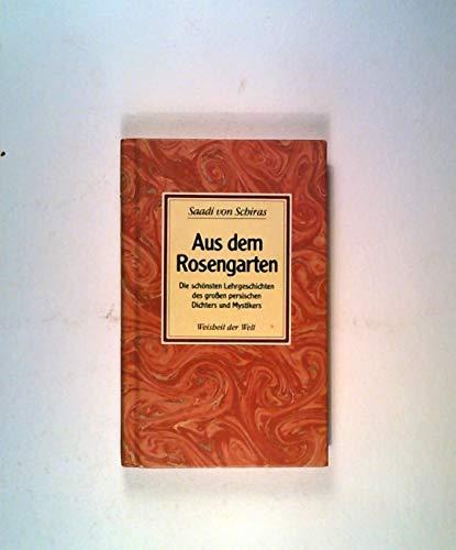 9783502330035: Aus dem Rosengarten. Die schönsten Lehrgeschichten des grossen persischen Dichters und Mystikers