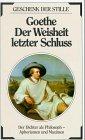 Goethe Der Weisheit letzter Schluß: Goethe, Johann W.