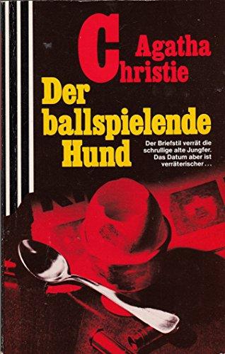 Der ballspielende Hund: Agatha Christie