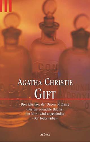 Gift. Drei ungekürzte Romane. Das unvollendete Bildnis: Christie, Agatha und
