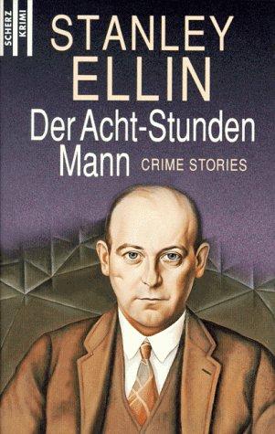 Der Acht-Stunden-Mann: Stanley Ellin