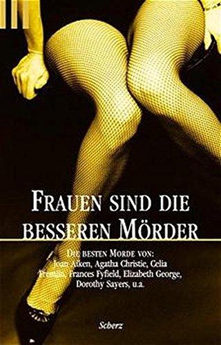 Frauen sind die besseren Mörder. (9783502518525) by Ursula Curtiss; Sabine Deitmer; Celia Fremlin; Daphne DuMaurier; Lisa Pei; Ruth Rendell; Gisela Eichhorn