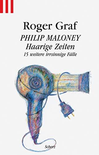 9783502519911: Philip Maloney - Haarige Zeiten.