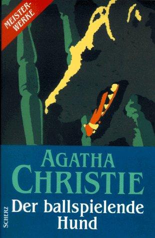 Agatha Christie - Der ballspielende Hund