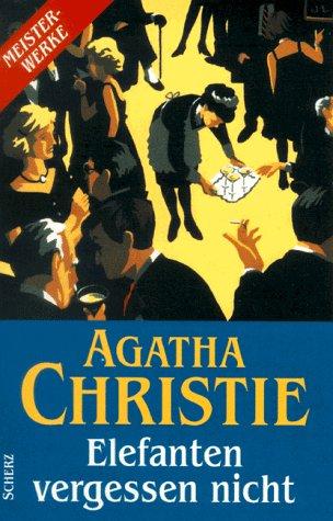 Elefanten vergessen nicht: Christie, Agatha und
