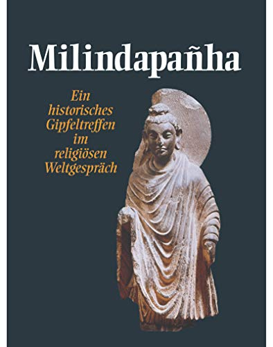9783502610113: Milindapanha: Ein historisches Gipfeltreffen im religiösen Weltgespräch