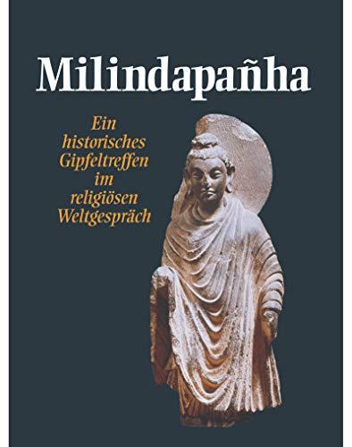 Milindapanha - Ein historisches Gipfeltreffen im religiösen Weltgespräch: Nyanaponika (...
