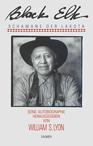 Black Elk. Schamane der Lakota. Autobiographie. (3502610169) by Black Elk; William S. Lyon