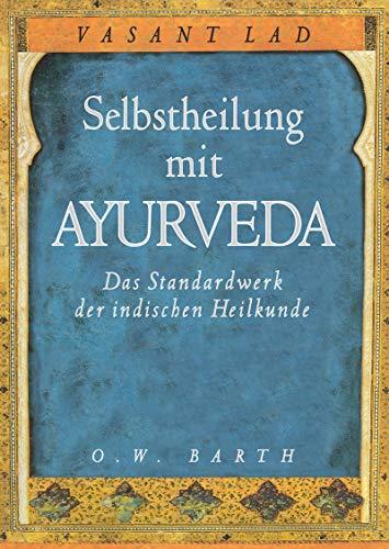 9783502610380: Selbstheilung mit Ayurveda: Das Standardwerk der indischen Heilkunde