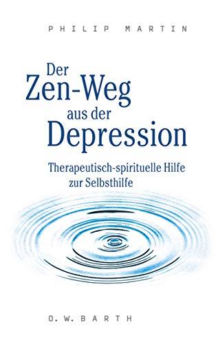 9783502610540: Der Zen-Weg aus der Depression: Therapeutisch-spirituelle Hilfe zur Selbsthilfe