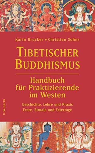 9783502610830: Tibetischer Buddhismus - Handbuch für Praktizierende im Westen: Geschichte, Lehre und Praxis - Feste, Rituale und Feiertage
