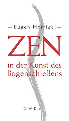 9783502611158: Zen in der Kunst des Bogenschießens.