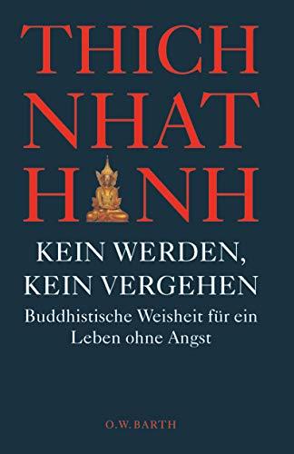 9783502611189: Kein Werden, kein Vergehen: Buddhistische Weisheit für ein Leben ohne Angst