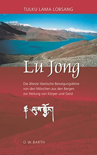 9783502611219: Lu Jong: Die älteste tibetische Bewegungslehre von den Mönchen aus den Bergen zur Heilung von Körper und Geist