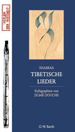 Tibetische Lieder. Shabkar. Kalligraphien von Jigme Douche.: Tshogs-drug-raá -grol :