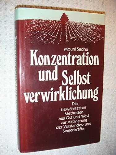 Konzentration und Selbstverwirklichung. Die Bewährtesten Methoden Aus: Mouni Sadhu