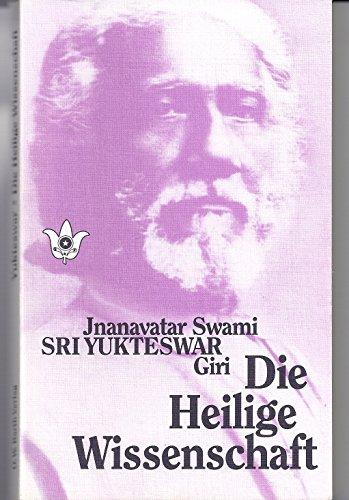 Die Heilige Wissenschaft. Kaivalya Darsanam: Jnanavatar Swami Sri