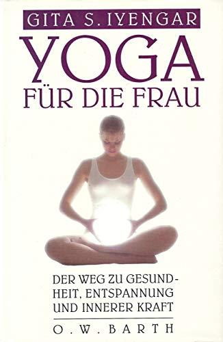 9783502633402: Yoga für die Frau. Der Weg zur Gesundheit, Entspannung und innerer Kraft