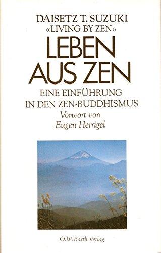 9783502645924: Leben aus Zen. Eine Einführung in den Zen-Buddhismus.