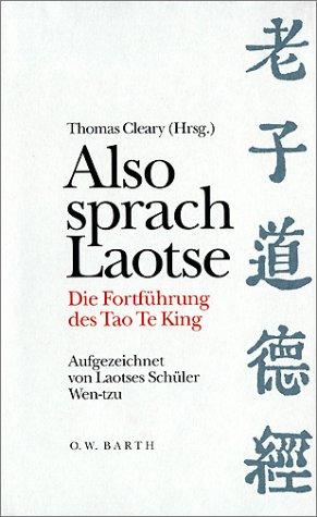 Also sprach Laotse. Die Fortführung des Tao Te King. (3502651094) by Thomas. Cleary; Wen-tzu