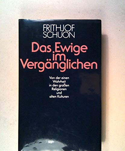9783502655404: Das Ewige im Vergänglichen. Von der einen Wahrheit in den großen Religionen u...