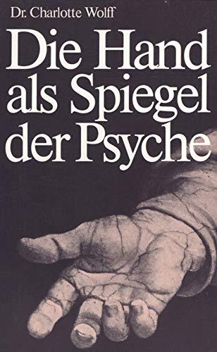 Die Hand als Spiegel der Psyche. Wissenschaftliche Handdeutung - Charlotte Wolff