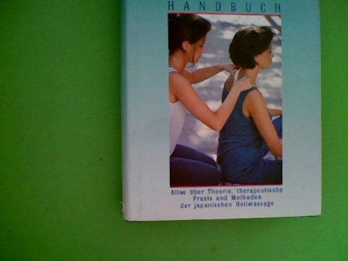 9783502673408: Das grosse Shiatsu Handbuch. Alles über Theorie, therapeutische Praxis und Methoden der japanischen Heilmassage