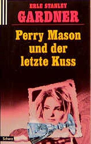 9783502791713: Perry Mason und der letzte Kuss