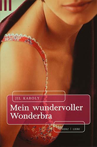 9783502793694: Mein wundervoller Wonderbra.