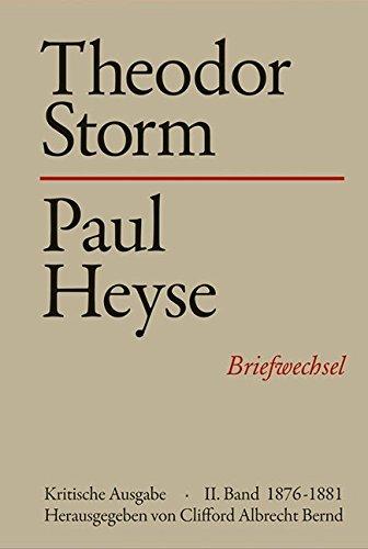 9783503004904: Theodor Storm - Paul Heyse II. 1876-1881: Briefwechsel. Kritische Ausgabe