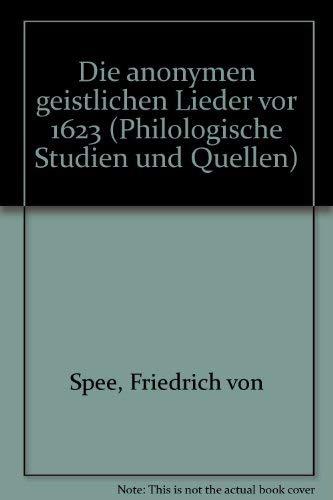 FRIEDRICH SPEE. DIE ANONYMEN GEISTLICHEN LIEDER VOR 1623: Spee, Friedrich / Michael Haertling (Hrsg...